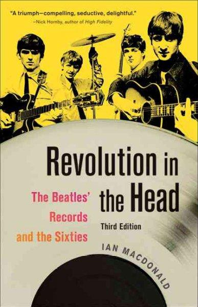 Revolution in the Head: The Beatles' Records and the Sixties (Paperback)