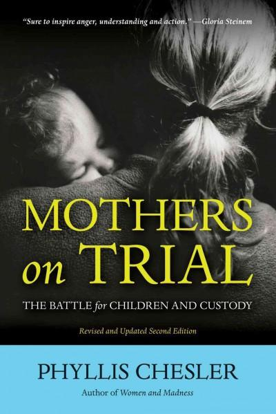 Mothers on Trial: The Battle for Children and Custody (Paperback)