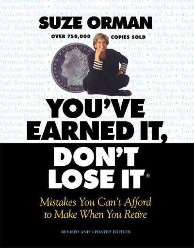 You'Ve Earned It, Don't Lose It: Mistakes You Can't Afford to Make When You Retire (Paperback)