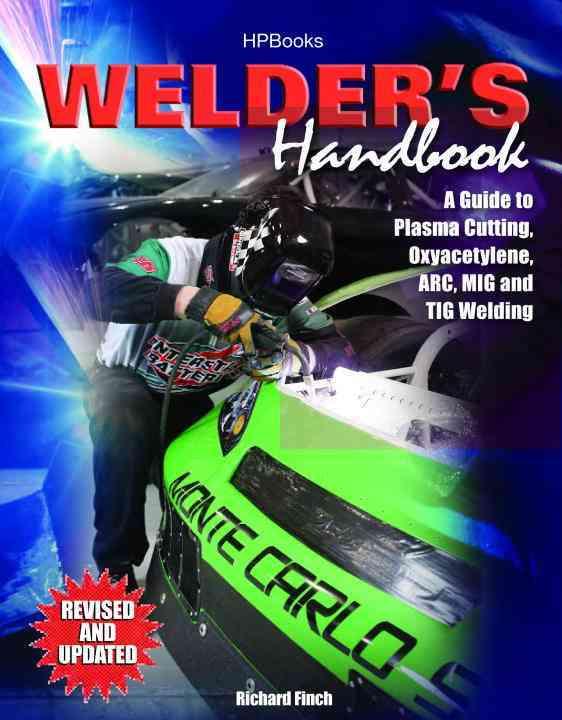 Welder's Handbook: A Guide to Plasma Cutting, Oxyacetylene, Arc, Mig and Tig Welding (Paperback)