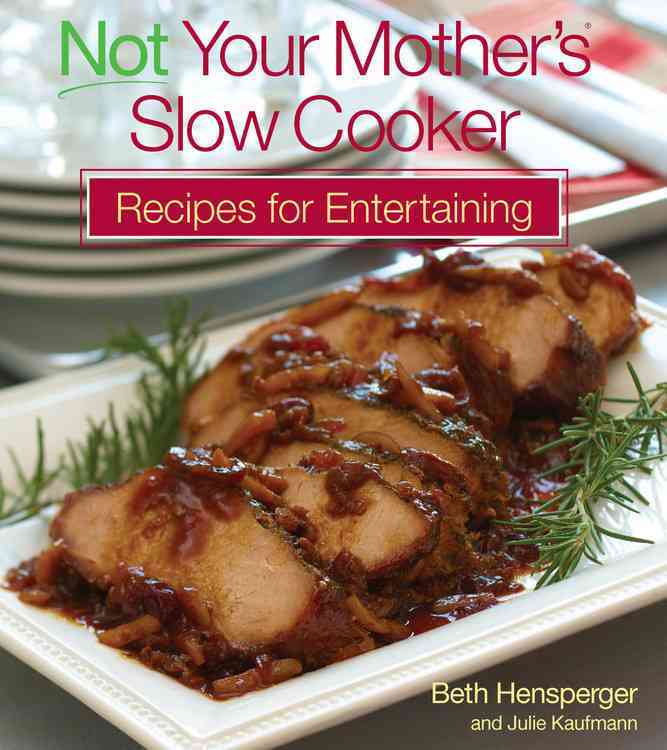 Not Your Mother's Slow Cooker Recipes for Entertaining (Paperback)