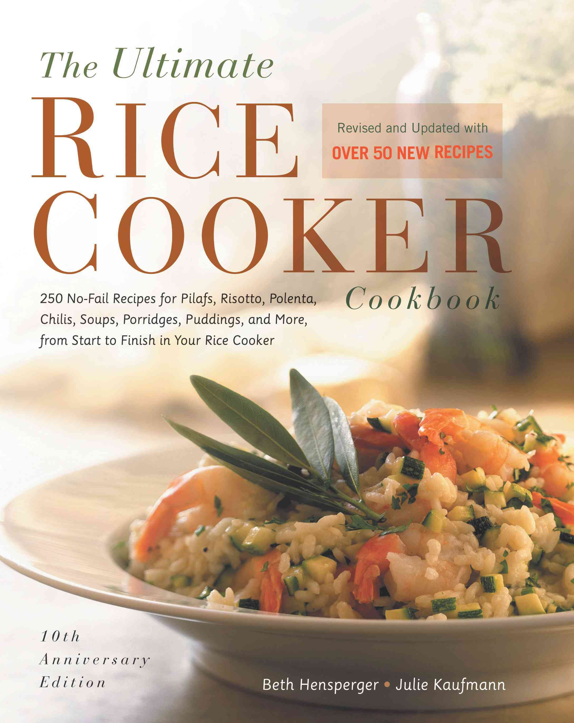 The Ultimate Rice Cooker Cookbook: 250 No-Fail Recipes for Pilafs, Risottos, Polenta, Chilis, Soups, Porridges, P... (Paperback) - Thumbnail 0