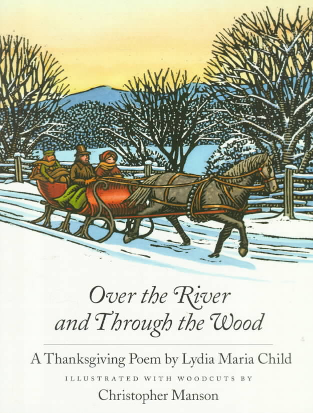 Over the River and Through the Wood: A Thanksgiving Poem (Paperback)