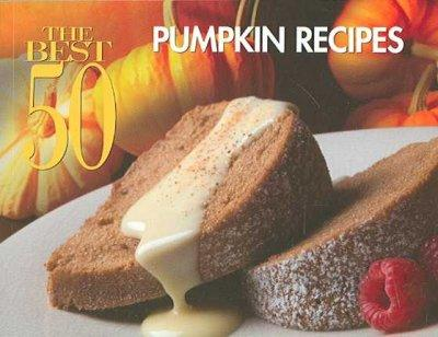 The Best 50 Pumpkin Recipes (Paperback)