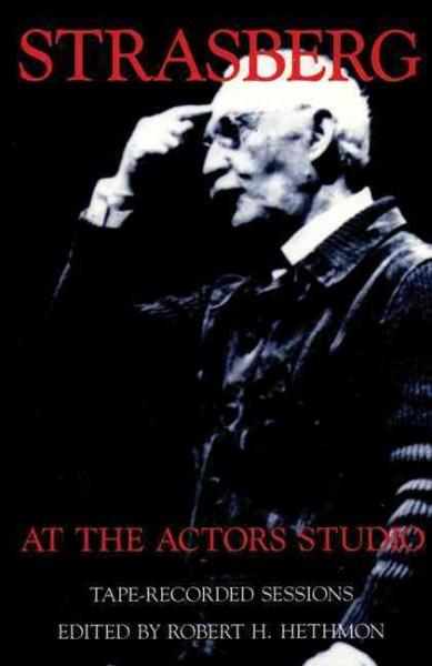 Strasberg at the Actors Studio: Tape-Recorded Sessions (Paperback)