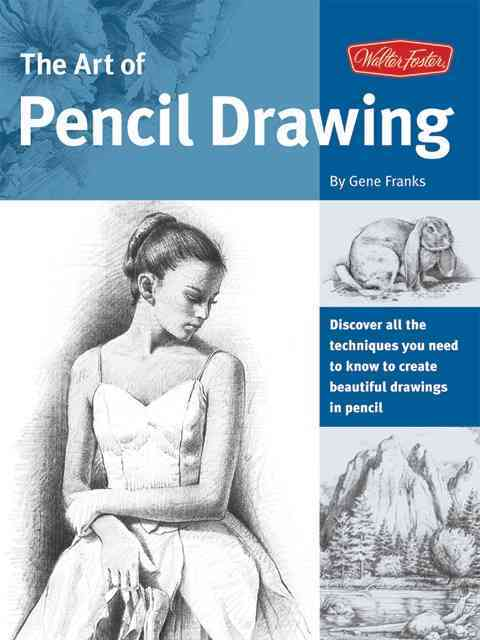 Art of Pencil Drawing: Learn How to Draw Realistic Subjects With Pencil (Paperback)