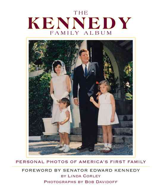 The Kennedy Family Album: Personal Photos of America's First Family (Hardcover)