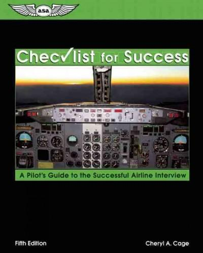 Checklist For Success: A Pilot's Guide To The Successful Airline Interview (Paperback)