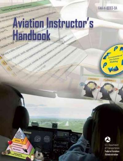 Aviation Instructor's Handbook 2008: FAA-H-8083-9A (Paperback)