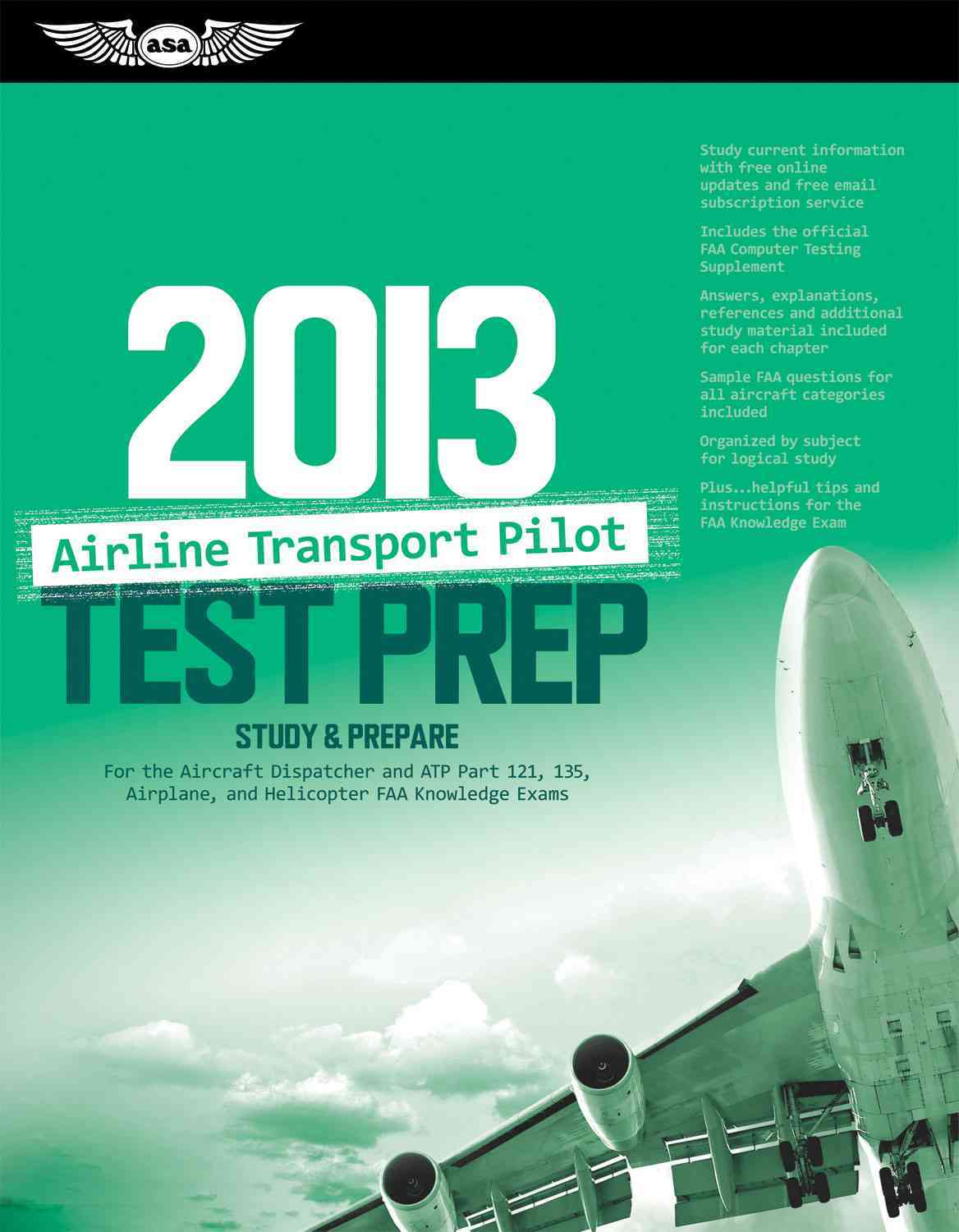 Airline Transport Pilot Test Prep 2013: Study & Prepare for the Aircraft Dispatcher and ATP Part 121, 135, Airplane and Helic...