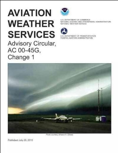 Aviation Weather Services: Advisory Circular, AC 00-45G, Change 1 (Paperback)