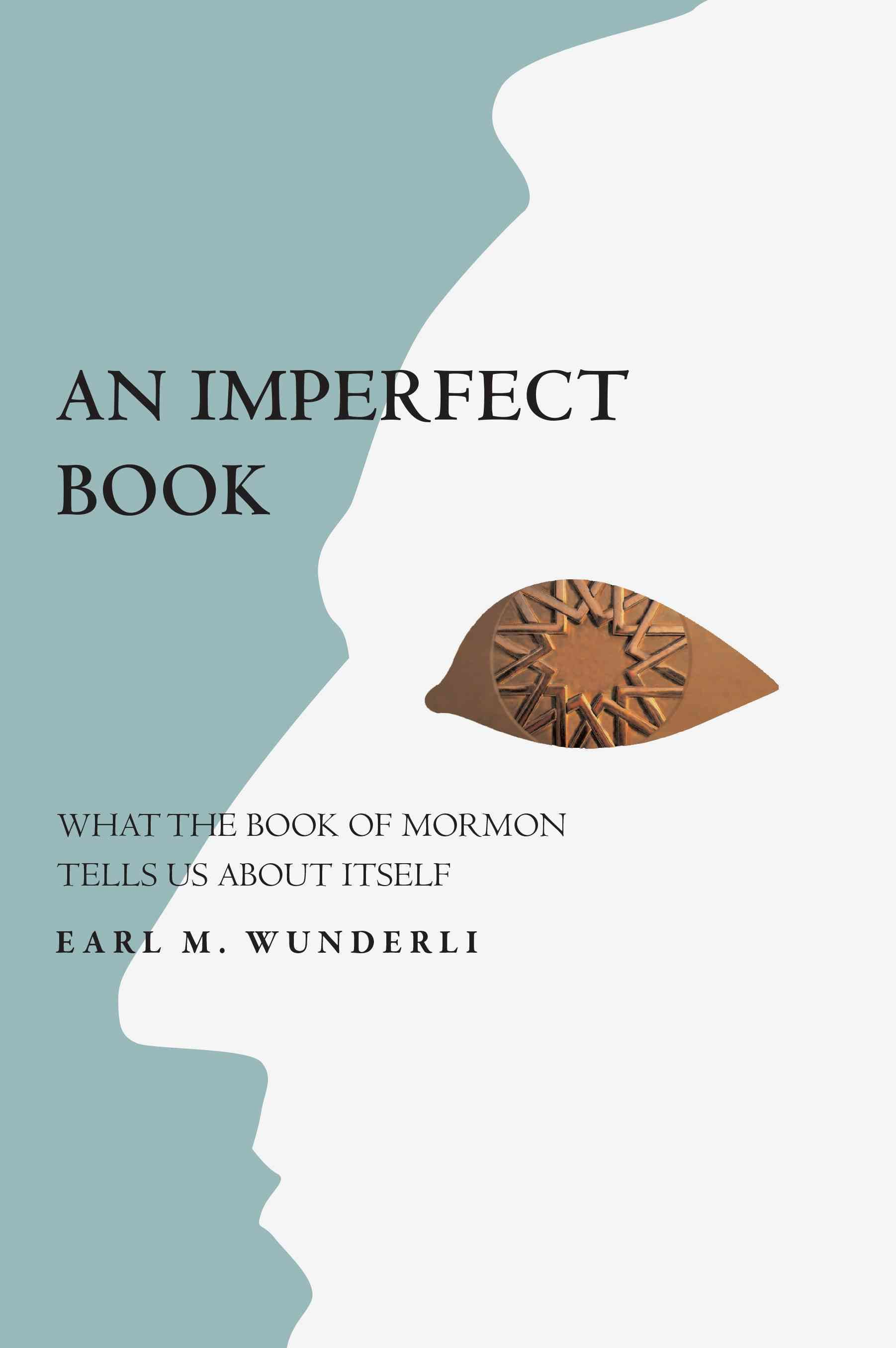 The Imperfect Book: What the Book of Mormon Tells Us About Itself (Paperback)