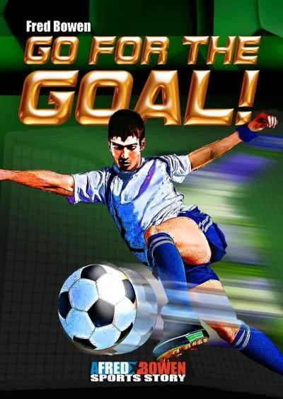 Go for the Goal! (Paperback)