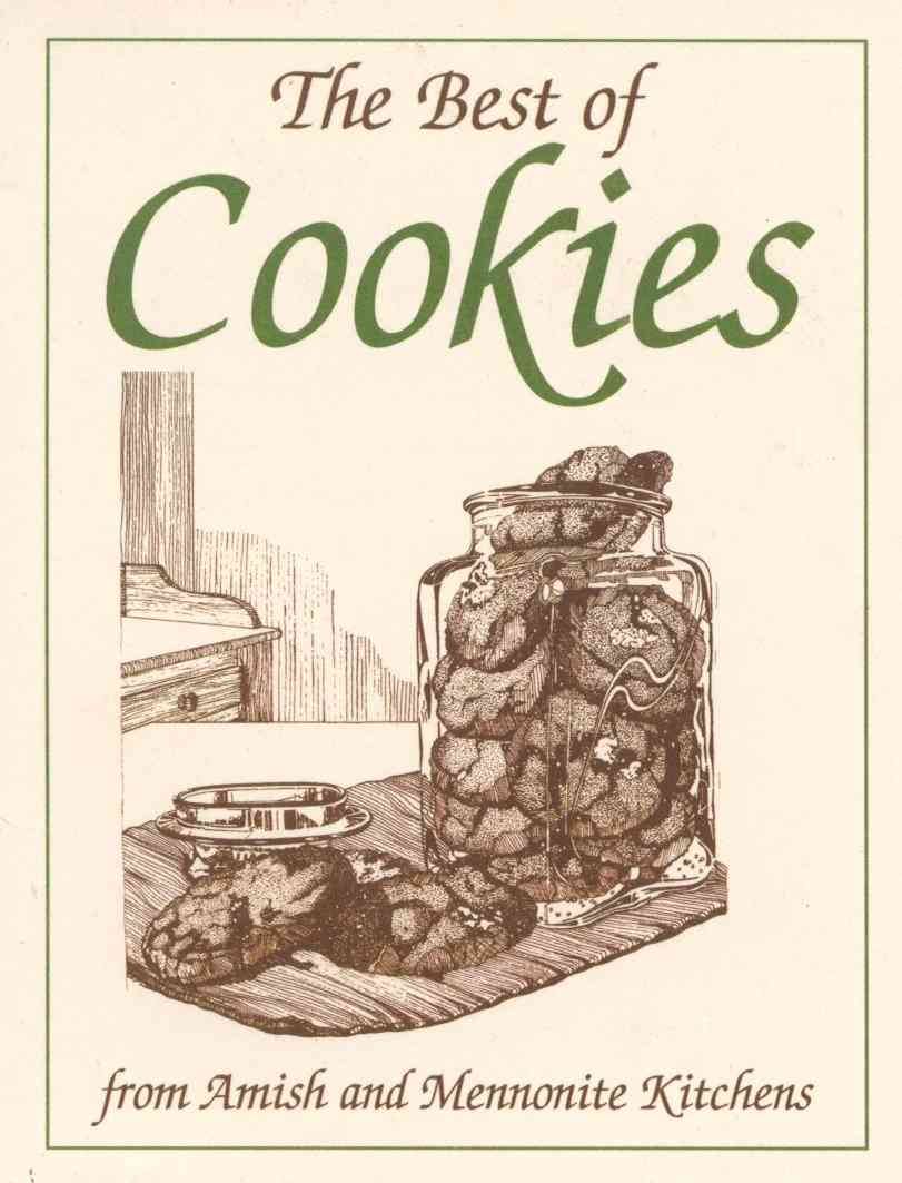 The Best of Cookies: From Amish and Mennonite Kitchens (Paperback)