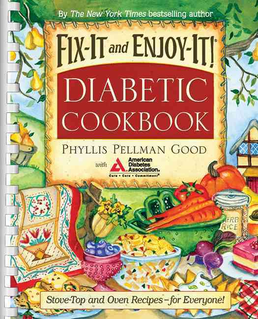 Fix-It and Enjoy-it! Diabetic Cookbook: Stove-Top and Oven Recipes-For Everyone! (Paperback)