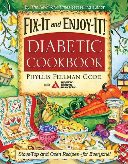 Fix-it and Enjoy-it Diabetic Cookbook: Stove-Top And Oven Recipes-For Everyone (Hardcover)