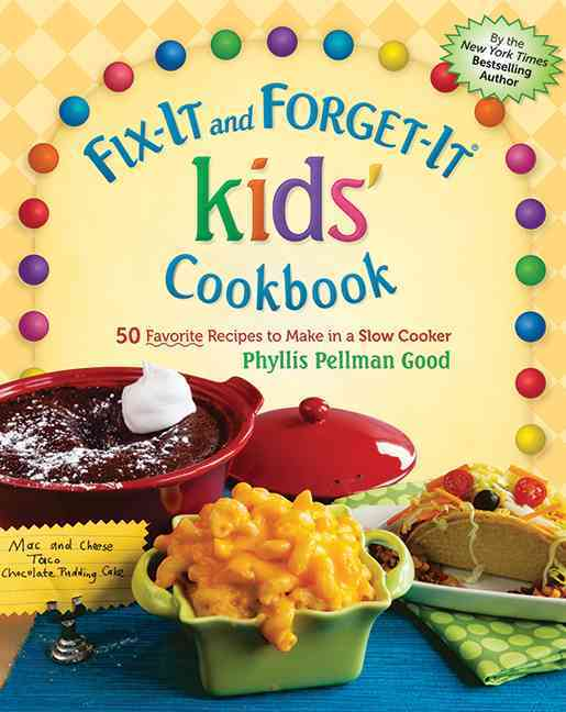 Fix-It and Forget-It Kids' Cookbook: 50 Favorite Recipes to Make in a Slow Cooker (Hardcover)