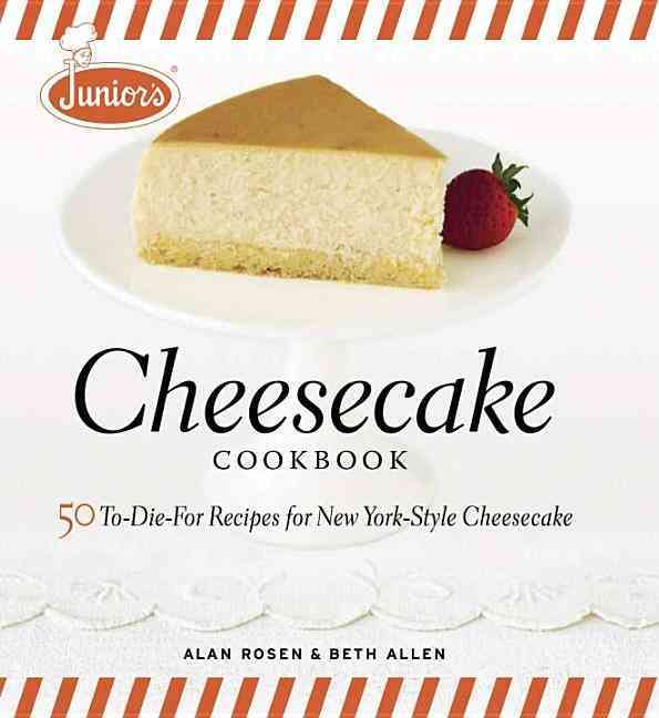 Junior's Cheesecake Cookbook: 50 To-Die-For Recipes for New York-Style Cheesecake (Hardcover) - Thumbnail 0