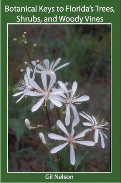 Botanical Keys to Florida's Trees, Shrubs, and Woody Vines: A Guide to Field Identification (Paperback)