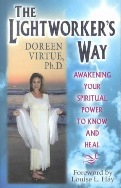 The Lightworker's Way: Awakening Your Spiritual Power to Know and Heal (Paperback)