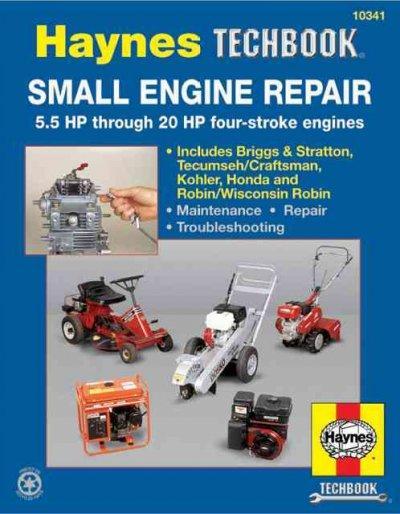 The Haynes Small Engine Repair Manual: 5.5 Hp Through 20 Hp Four-Stroke Engines (Paperback)