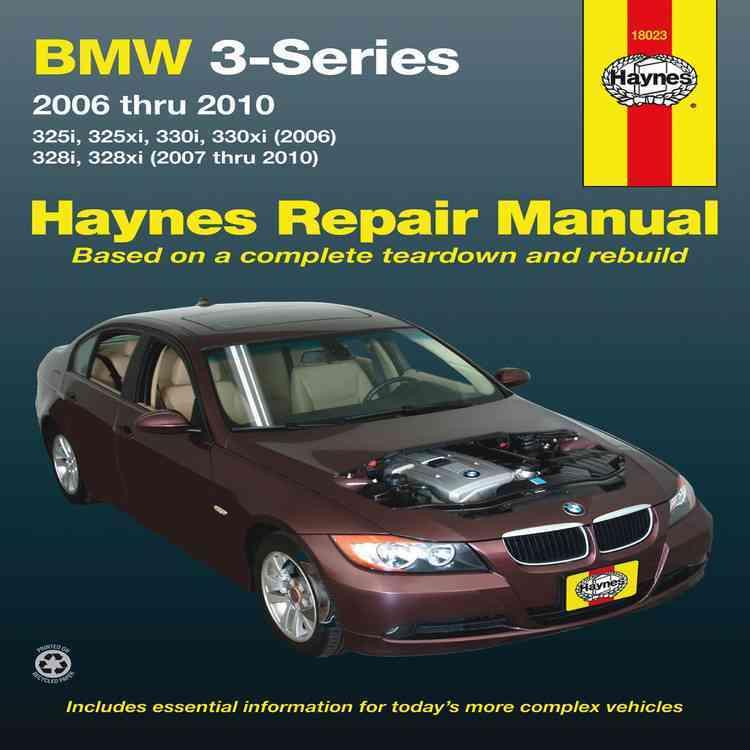 BMW 3-Series Automotive Repair Manual 2006 Thru 2010: 325I, 325XI, 330I, 330XI (2006), 328I, 328XI (2007 Thru 2010) (Paperback)