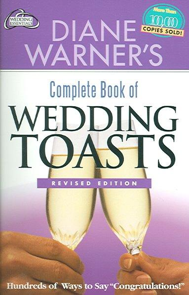 "Diane Warner's Complete Book of Wedding Toasts: Hundreds of Ways to Say ""Congratulations!"" (Paperback)"