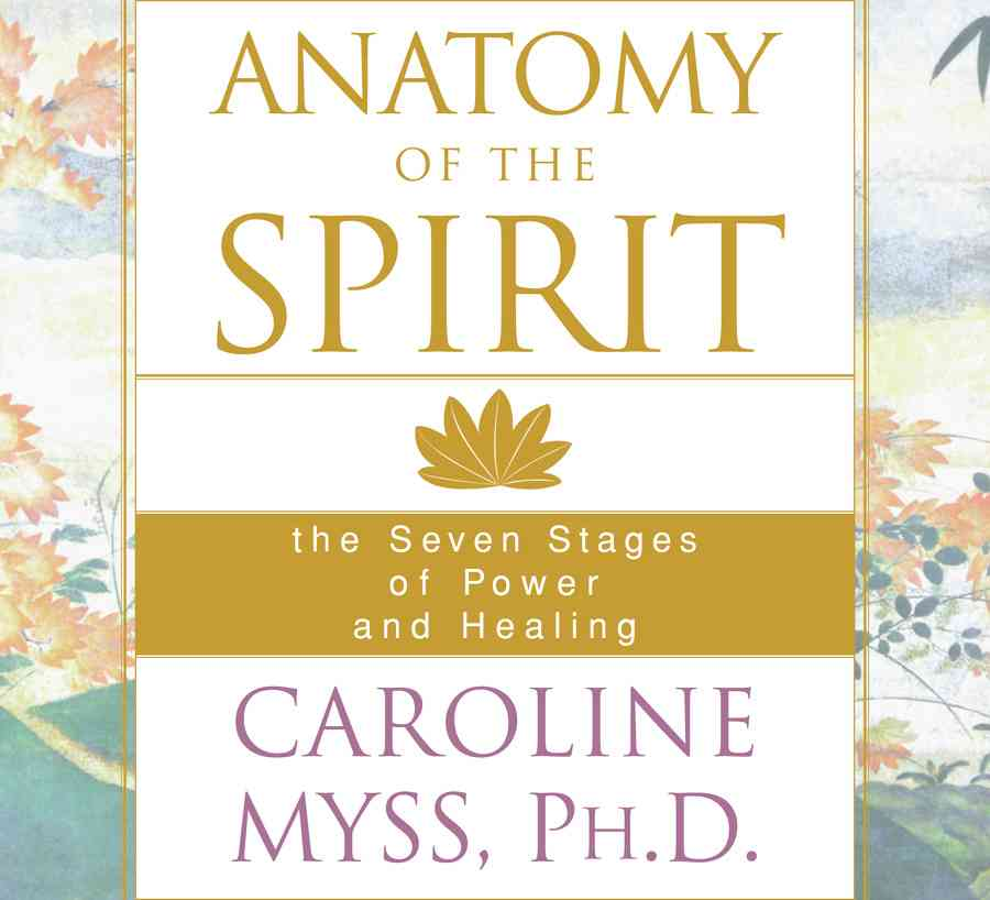 Anatomy of the Spirit: The Seven Stages of Power and Healing (CD-Audio)