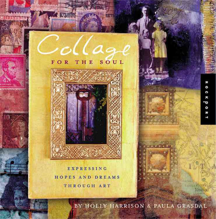 Collage for the Soul: Expressing Hopes and Dreams Through Art (Paperback)