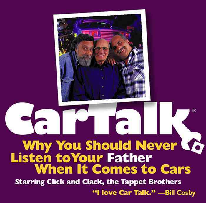 Car Talk: Why You Should Never Listen to Your Father When It Comes to Cars (CD-Audio)
