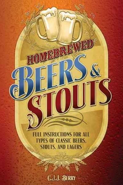 Homebrewed Beers & Stouts: Full Instructions for All Types of Classic Beers, Stouts, and Lagers (Paperback)