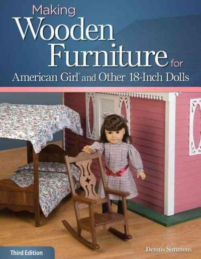 Making Wooden Furniture for American Girl and Other 18-Inch Dolls (Paperback)