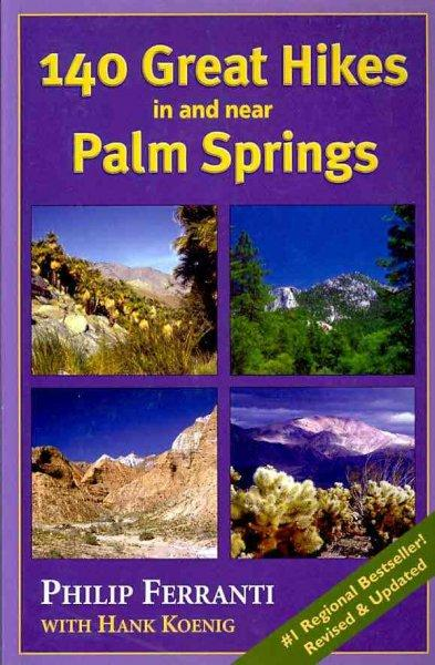 140 Great Hikes in and Near Palm Springs (Paperback)