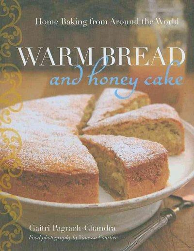 Warm Bread and Honey Cake: Home Baking from Around the World (Hardcover) - Thumbnail 0
