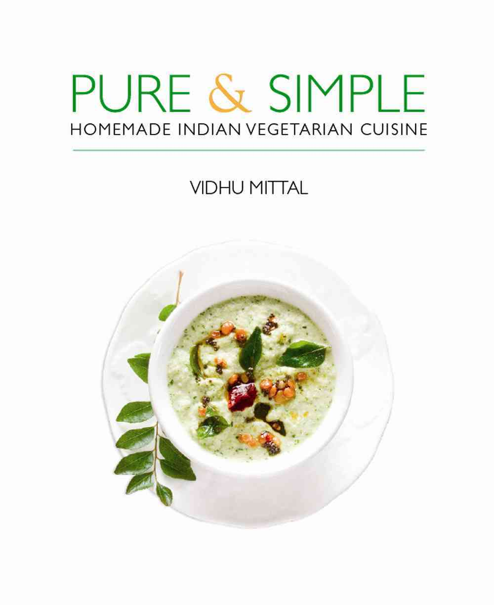 Pure & Simple: Homemade Indian Vegetarian Cuisine (Paperback)