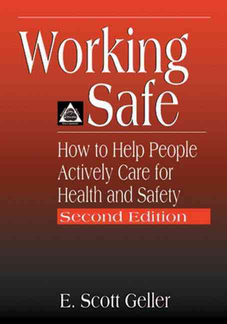 Working Safe: How to Help People Actively Care for Health and Safety (Paperback)