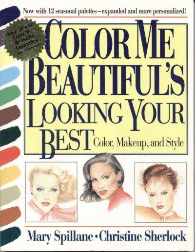Color Me Beautiful's Looking Your Best: Color, Makeup, and Style (Paperback)
