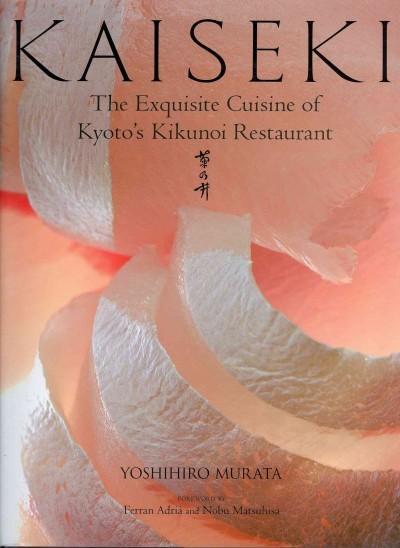 Kaiseki: The Exquisite Cuisine of Kyoto's Kikunoi Restaurant (Hardcover)