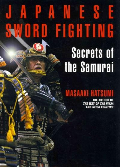 Japanese Sword Fighting: Secrets of the Samurai (Hardcover)