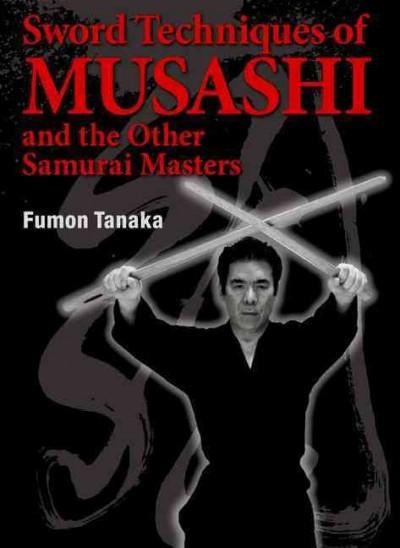 Sword Techniques of Musashi and the Other Samurai Masters (Hardcover)