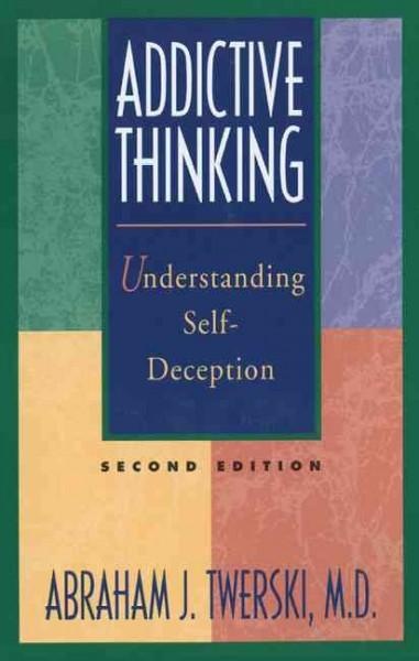 Addictive Thinking: Understanding Self-Deception (Paperback) - Thumbnail 0