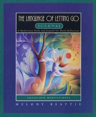 The Language of Letting Go Journal: A Meditation Book and Journal for Daily Reflection (Paperback)