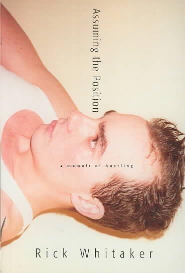 Assuming the Position: A Memoir of Hustling (Paperback)