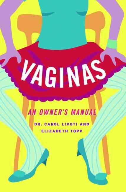 Vaginas: An Owner's Manual (Paperback)