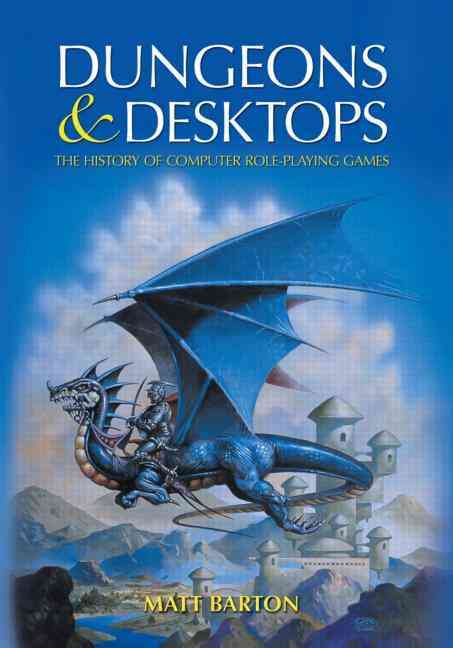 Dungeons and Desktops: The History of Computer Role-Playing Games (Hardcover)