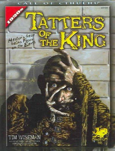 Tatters of the King: Hastur's Gaze Gains Brief Focus upon the Earth (Paperback)