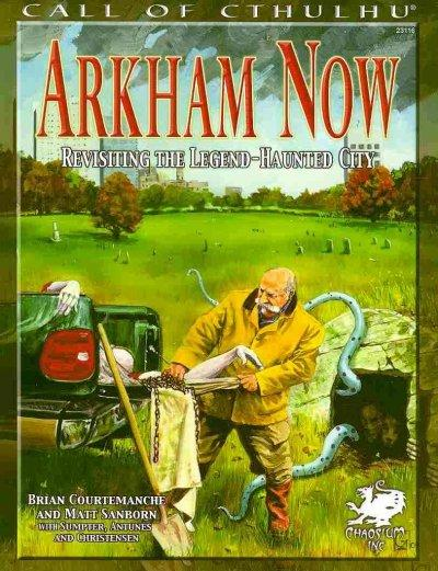 Arkham Now: Re-Visiting The Legend-Haunted City (Paperback)