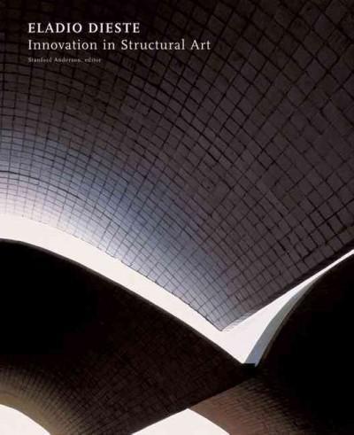 Eladio Dieste: Innovation in Structural Art (Hardcover)