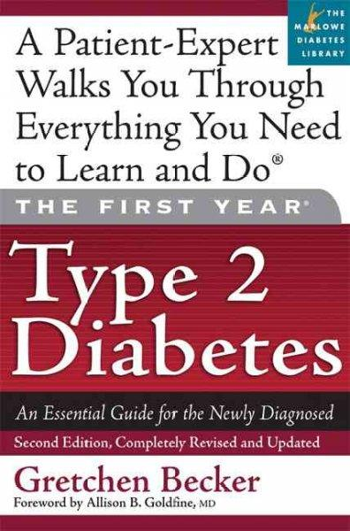 The First Year Type 2 Diabetes: An Essential Guide for the Newly Diagnosed (Paperback)