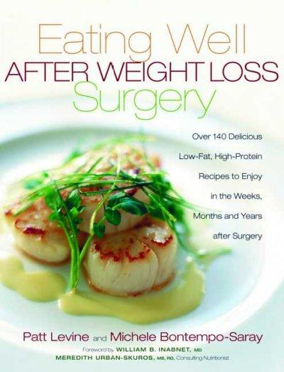 Eating Well After Weight Loss Surgery: Over 140 Delicious Low-Fat, High-Protein Recipes to Enjoy in the Weeks, Mo... (Paperback) - Thumbnail 0